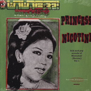 V.A. - Princess Nicotine: Folk & Pop Sounds of Myanmar - 33T