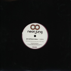 NEON JUNG - Just Can't Leave It Alone - 10 inch