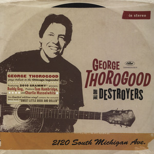 GEORGE THOROGOOD & THE DESTROYERS - 2120 South Michigan Ave - LP