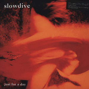 SLOWDIVE - Just For A Day - 33T