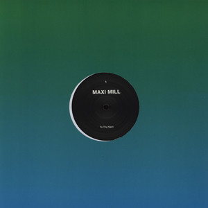 MAXI MILL - To The Next - 12 inch x 1