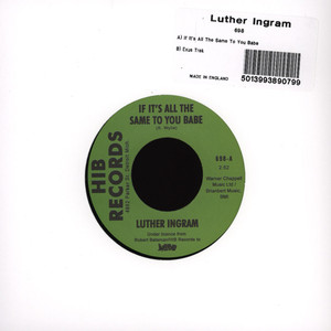 LUTHER INGRAM - If It's All The Same To You Baby - 7inch x 1