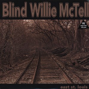BLIND WILLIE MCTELL - East St. Louis - LP