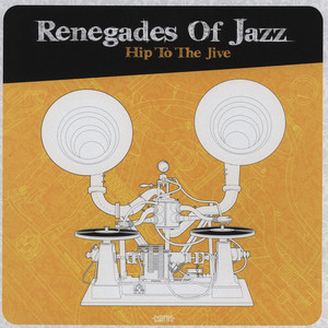 RENEGADES OF JAZZ - Hip To The Jive - LP