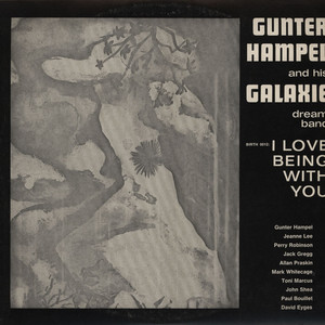 GUNTER HAMPEL AND HIS GALAXIE DREAM BAND - I Love Being With You - LP