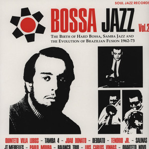 images of The birth of hard bossa, samba jazz and the evolution of brazilian fusion 1962-7 SOUL JAZZ
