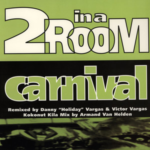 2 IN A ROOM - Carnival - 12 inch x 1
