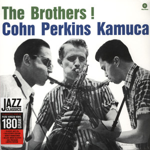 AL COHN / BILL PERKINS / RICHIE KAMUCA - Brothers - LP