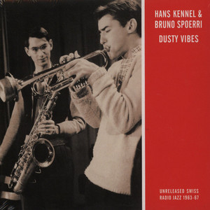 HANS KENNEL & BRUNO SPOERRI - Dusty Vibes - CD