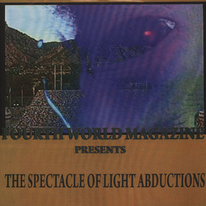 FOURTH WORLD MAGAZINE - Presents: Spectacle Of Light Abductions - 33T