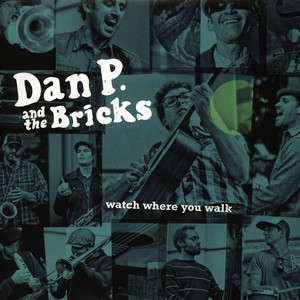 DAN P AND THE BRICKS - Watch Where You Walk - 33T