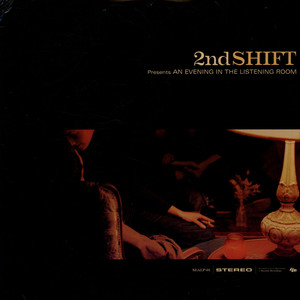 2ND SHIFT - An Evening In The Listening Room - 12 inch x 2