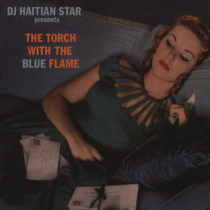 DJ HAITIAN STAR (TORCH) - The Torch With The Blue Flame - CD