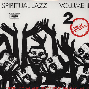 SPIRITUAL JAZZ - Volume 2: Esoteric, Modal And Deep Jazz From The European Undergound 1960-78 - LP x 2 