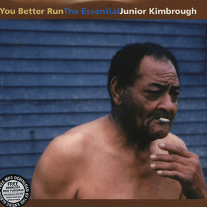 JUNIOR KIMBROUGH - You Better Run - The Essential Junior Kimbrough - LP x 2