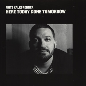 FRITZ KALKBRENNER - Here Today, Gone Tomorrow - LP x 2