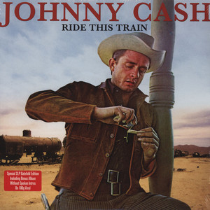 JOHNNY CASH - Ride This Train - 33T x 2