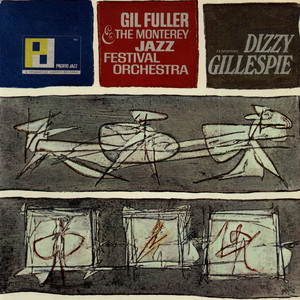 Gil Fuller And The Monterey Jazz Festival Orchestra Featuring Dizzy Gillespie