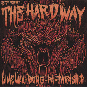 THRASHER VS. BONG-RA VS. LIMEWAX - The Hard Way - 12 inch x 1