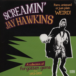 SCREAMIN´ JAY HAWKINS - Rare, Unissued Or Just Plain Weird - LP