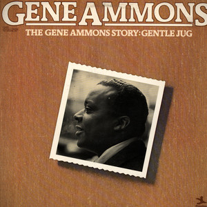 GENE AMMONS - The Gene Ammon Story:Gentle Jug - 33T x 2