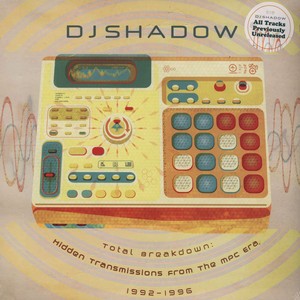 DJ SHADOW - Total Breakdown: Hidden Transmissions From The MPC Era 1992-1996 - 33T x 2