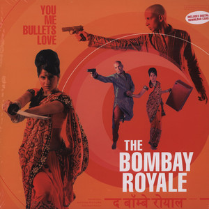 BOMBAY ROYALE - You Me Bullets Love - LP