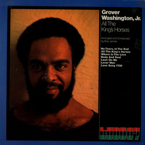 GROVER WASHINGTON, JR. - All The King's Horses - LP