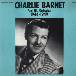CHARLIE BARNET AND HIS ORCHESTRA - 1944 - 1949 - LP