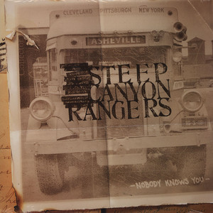 STEEP CANYON RANGERS - Nobody Knows You - LP