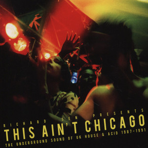 RICHARD SEN PRESENTS - This Ain't Chicago: The Underground Sound Of UK House & Acid 1987 - 1991 - CD x 2