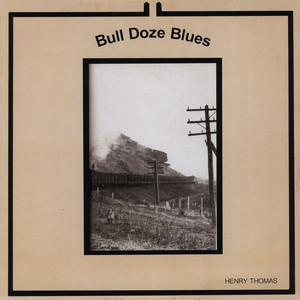 HENRY THOMAS - Bull Doze Blues - LP