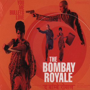 BOMBAY ROYALE - You Me Bullets Love - CD