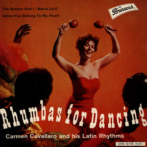 CARMEN CAVALLARO AND HIS LATIN RHYTHMS - Rhumbas For Dancing - 45T x 1