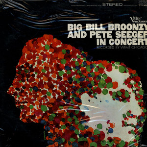 BIG BILL BROONZY AND PETE SEEGER - Big Bill Broonzy And Pete Seeger In Concert - 33T