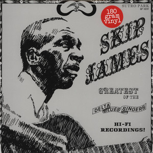 SKIP JAMES - Greatest Of The Delta Blues Singers - LP