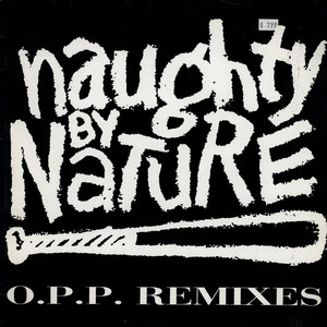 NAUGHTY BY NATURE - O.P.P. remixes - Maxi x 1