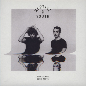 REPTILE YOUTH - Black Swan Born White - 7inch x 1