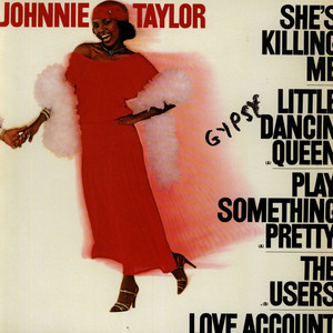 JOHNNIE TAYLOR - She's Killing Me - 33T