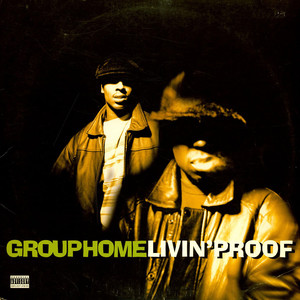 GROUP HOME - Livin Proof - Maxi x 1