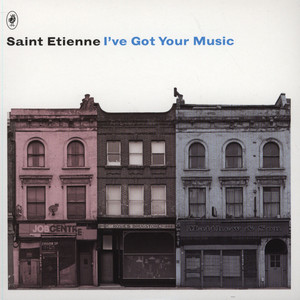 SAINT ETIENNE - I've Got Your Music - 7inch x 1