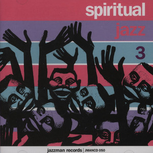 SPIRITUAL JAZZ - Volume 3: Esoteric, Modal And Deep Jazz From The European Undergound 1963-72 - CD