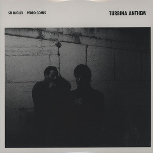 SEI MIGUEL & PEDRO GOMES - Turbina Anthem - LP