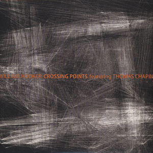 WILLIAM HOOKER & THOMAS CHAPIN - Crossing Points - LP x 2