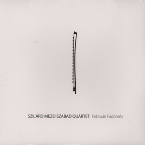 SZILARD MEZEI, PETER BEDE, ERNO HOCK & HUNOR G. SZ - Februri Fadnts - LP