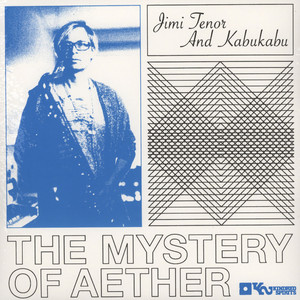JIMI TENOR & KABU KABU - Mystery Of Aether - LP