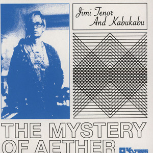 JIMI TENOR & KABU KABU - Mystery Of Aether - CD