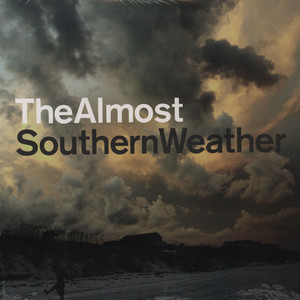 Almost,The Southern Weather LP