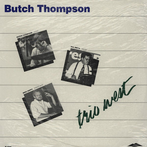 BUTCH THOMPSON - Trio West - LP