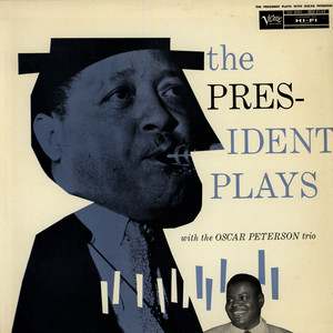 LESTER YOUNG WITH OSCAR PETERSON TRIO, THE - The President Plays - 33T